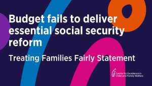 Budget fails to deliver essential social security reform - Treating Families Fairly Statement